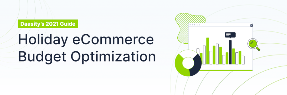 daasity's-2021-guide-to-holiday-ecommerce-budget-optimization