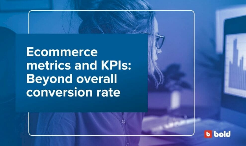 ecommerce-metrics-and-kpis:-beyond-overall-conversion-rate