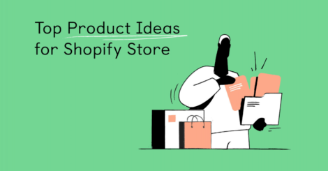 top-product-ideas-for-your-shopify-store-in-2021