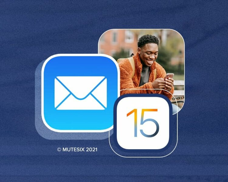 the-ios-15-drop:-email-marketing-implications-and-solutions-you-need-to-know