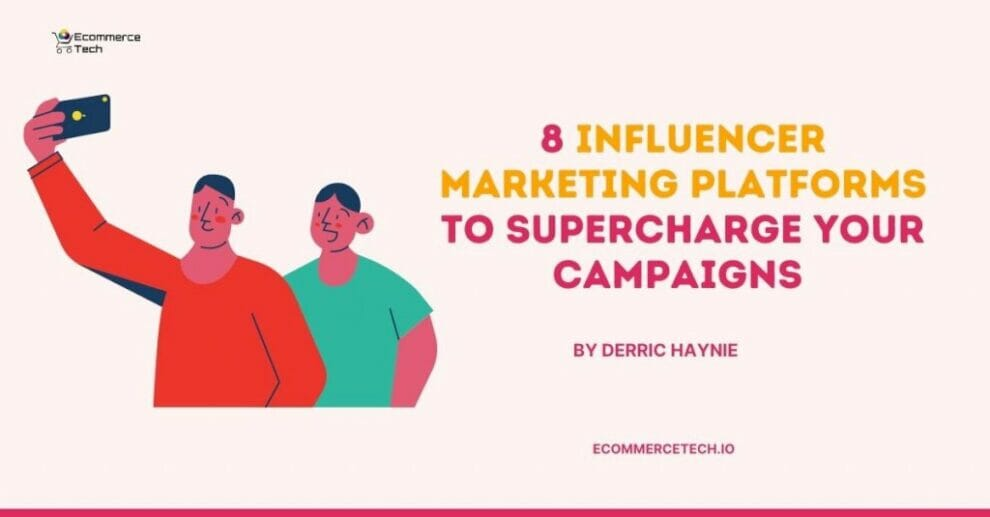 influencer-marketing-platforms-to-supercharge-your-campaigns