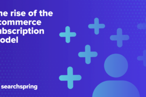 the-rise-of-the-ecommerce-subscription-model